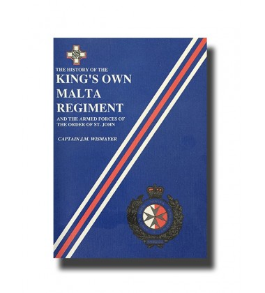 The History Of The King'S Own Malta Regiment