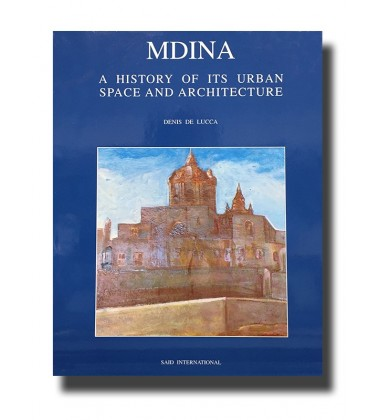 Mdina - A History Of It'S Urban Space And Architecture - Malta Book